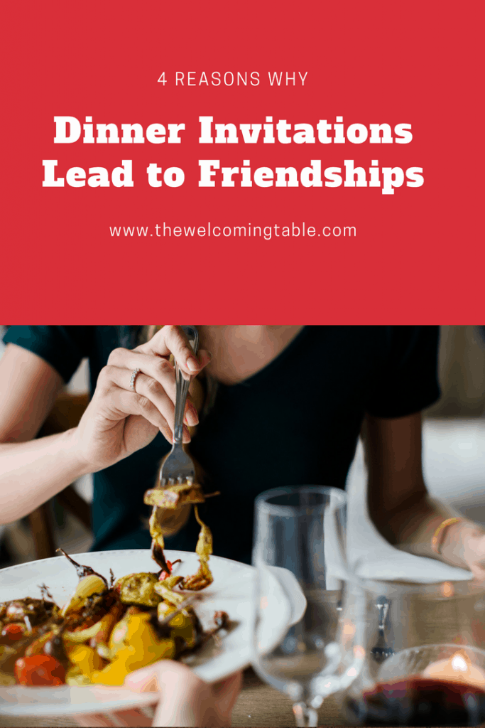 4 Reasons Why Dinner Invitations Lead to Friendships