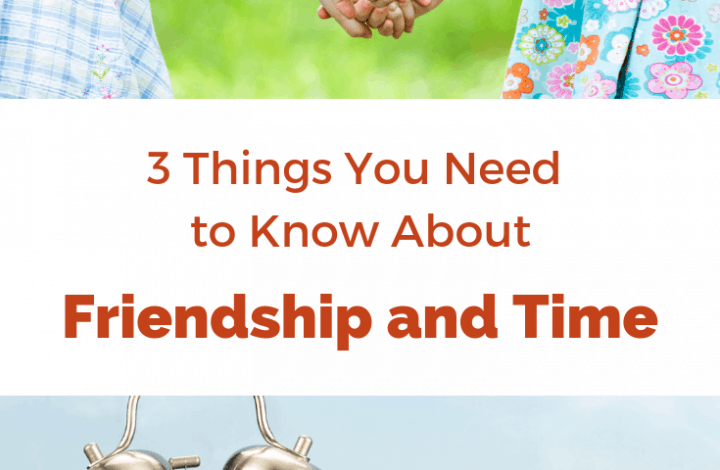 What You Need to Know About Friendship & Time