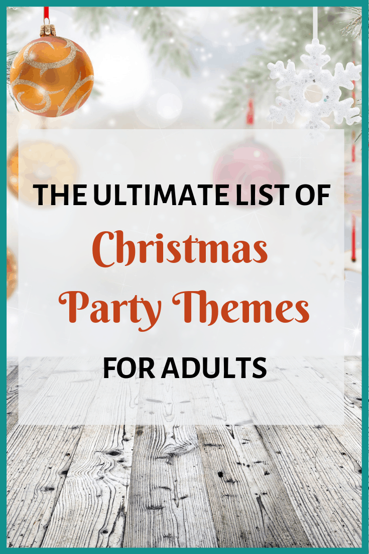 Christmas Party Themes.The Ultimate List Of Christmas Party Themes For Adults The