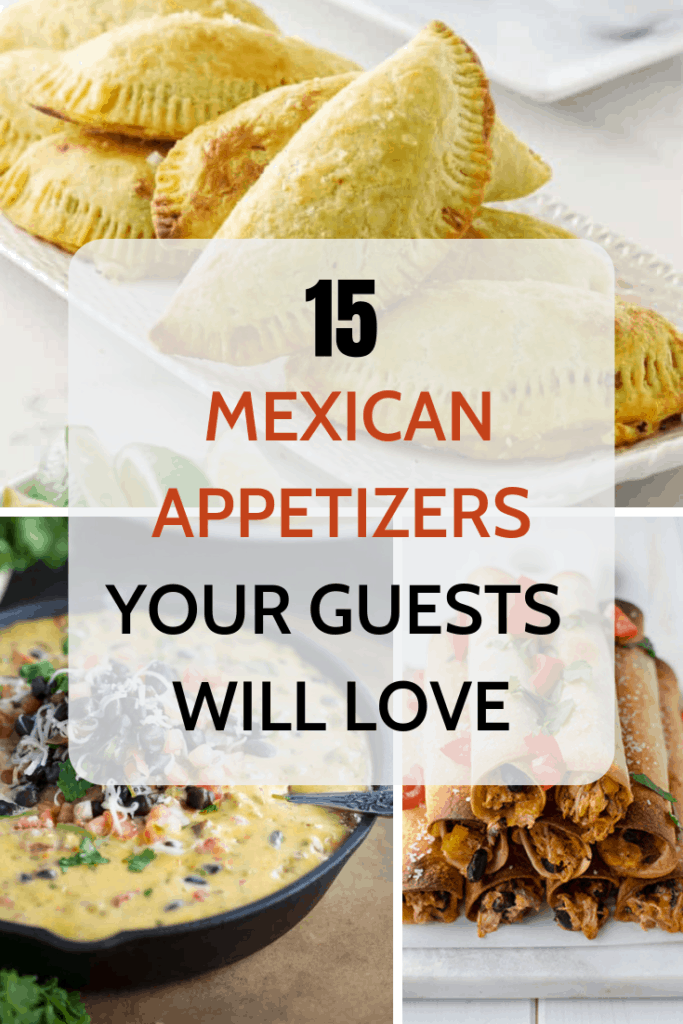 Delicious mexican appetizers your guests will love
