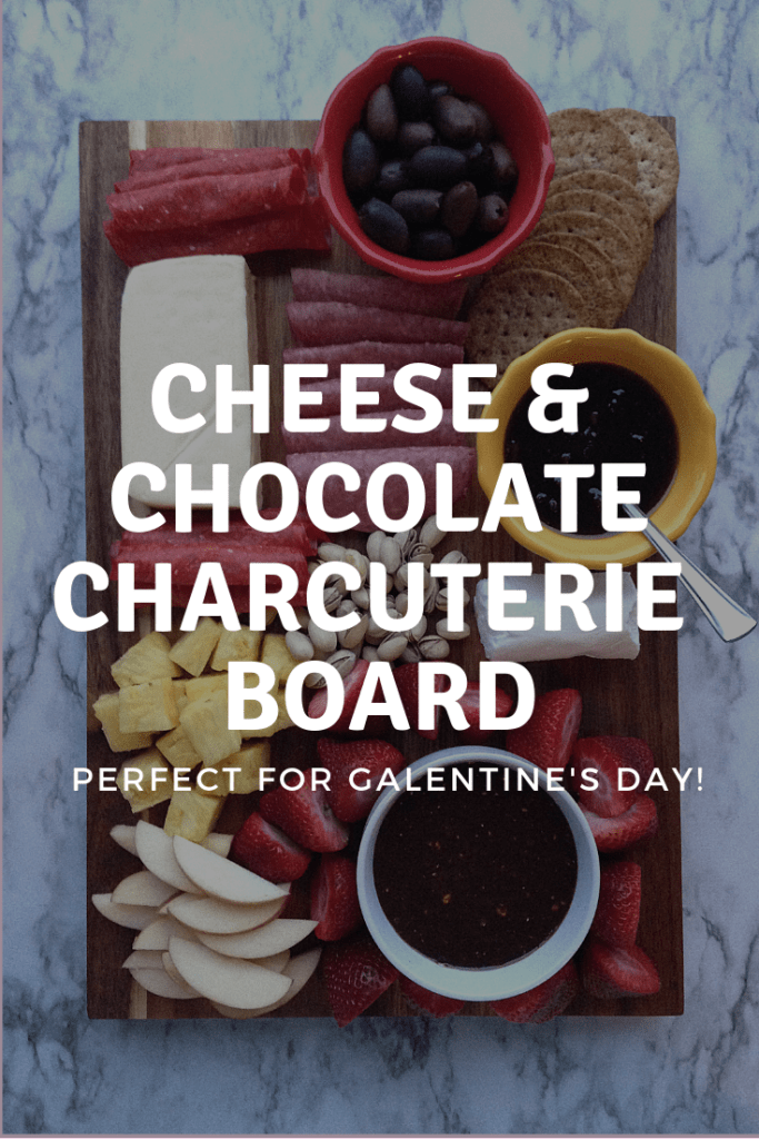 Cheese & Chocolate Charcuterie Board that's perfect for galentine's day
