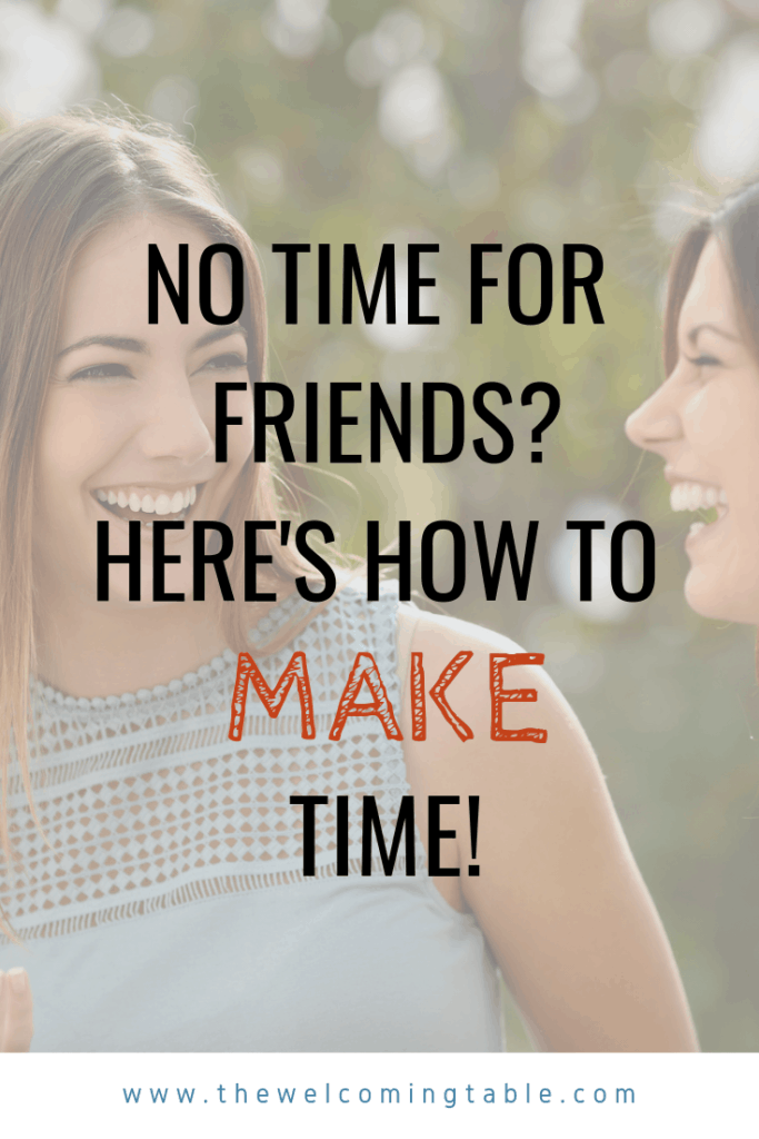 no time for friends? here's how to make time