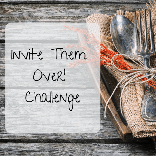 Invite Them Over Challenge